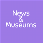 News & Museums